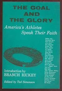 The Goal and the Glory: America's Athletes Speak Their Faith