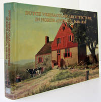 DUTCH VERNACULAR ARCHITECTURE IN NORTH AMERICA, 1640 -1830 (LIMITED,SIGNED  & NUMBERED EDITION)