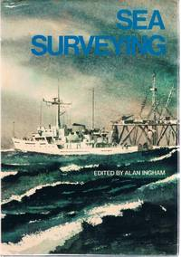 Sea Surveying: Text and Illustrations