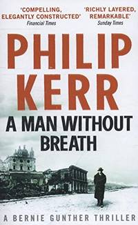 A Man Without Breath: fast paced historical thriller from a global bestselling author Bernie Gunther