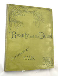 Beauty and the Beast. An Old Tale New-Told, with Pictures by E V B