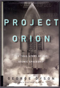 image of Project Orion: The True Story of the Atomic Spaceship