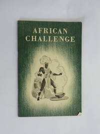 African Challenge : The Story of the British in Tropical Africa