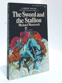 The Sword and the Stallion (The Sixth Book Of Corum)