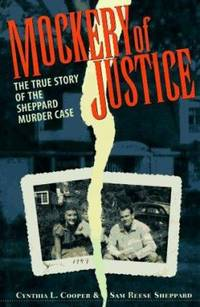 Mockery of Justice : The True Story of the Sheppard Murder Case