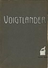 VOIGTLÄNDER & SOHN, A. G.; 12, CHARTERHOUSE STREET, HOLBORN CIRCUS, LONDON, E. C.: MANUFACTURERS OF HIGH GRADE PHOTOGRAPHIC LENSES, CAMERAS, AND ACCESSORIES..