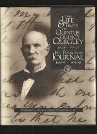 image of The Life and Times of Quintus Quincy Quigley 1828-1910 His Personal  Journal 1859-1908