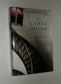 The Canal House by  Mark Lee - Signed First Edition - 2003 - from Whiting Books, IOBA and Biblio.com