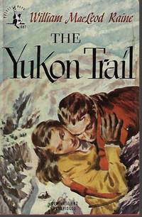 THE YUKON TRAIL by  William MacLeod Raine - Paperback - First Edition - 1948 - from Books from the Crypt (SKU: OLA43)