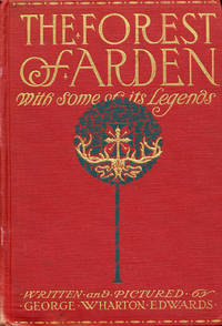 The Forest of Arden with Some of Its Legends
