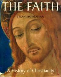THE FAITH a history of Christianity