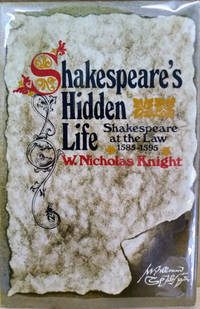 Shakespeare\'s Hidden Life:  Shakespeare At the Law 1585-1595