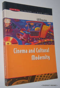 CINEMA AND CULTURAL MODERNITY by  Gill Branston - Paperback - First English Edition, First Impression - 2000 - from Diversity Books and Biblio.com
