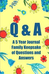 Q & A: 365 Day Scrapbook and Journal Diary for Moms and Kids (A 5 Year Journal Family...