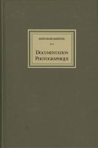 ANNUAIRE-MANUEL DE LA DOCUMENTATION PHOTOGRAPHIQUE.; PUBLIÉ SOUS LES AUSPICES DE LA COMMISSION D'ORGANISATION DU CONGRÈ DE LA DOCUMENTATION PHOTOGRAPHIQUE TENU A MARSEILLE EN 1906