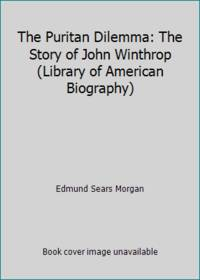 image of The Puritan Dilemma: The Story of John Winthrop