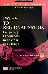 Paths to Regionalisation - Comparing Experiences in East Asia and Europe