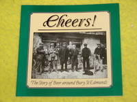 Cheers! The Story of Beer Around Bury St Edmunds by David Crowther - Paperback - First Edition - 1991 - from Pullet's Books (SKU: 000458)