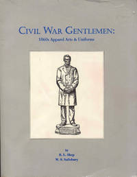 Civil War Gentlemen: 1860s Apparel Arts & Uniforms