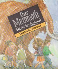 Our Mammoth Goes to School by Adrian Mitchell ; illus Priscilla Lamont - Hardcover - 1988 - from Nannys Web and Biblio.com
