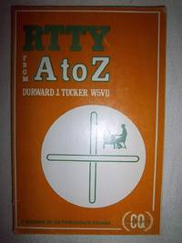 RTTY from A to Z by  Durward J Tucker - Paperback - 1970 - from Nocturne Books and Music (SKU: 100067)