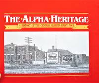 The Aplpha Heritage. A History of the Central Alberta Dairy Pool