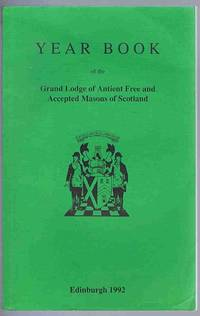 Year Book of the Grand Lodge of Antient Free and Accepted Masons of Scotland 1992