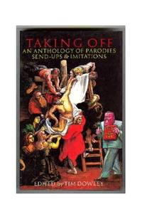 Taking Off: Anthology of Parodies, Send-ups and Imitations