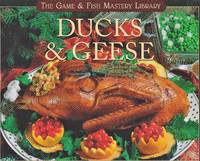 Ducks & Geese (The Game & Fish Mastery Library)