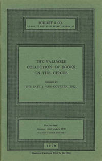 The valuable collection of books on the circus, formed by the late J. van Doveren, Esq. 16th March 1970