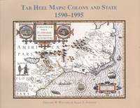 TAR HEEL MAPS: COLONY AND STATE, 1590-1995