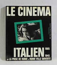 Le Cinema Italien de La Prise de Rome (1905) a Rome ville ouverte (1945) (Cinema/pluriel) (French Edition)