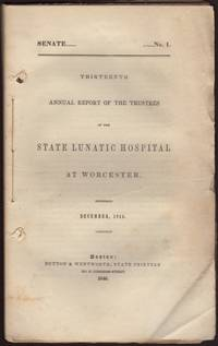 image of THIRTEENTH ANNUAL REPORT OF THE TRUSTEES OF THE STATE LUNATIC HOSPITAL AT WORCESTER. December, 1845. Senate No. 1