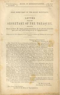 Letter from the Secretary of the Treasury, Enclosing Report of James W.  Taylor, Special Commissioner for the Collection of Statistics Upon Gold  and Silver Mining East of the Rocky Mountains
