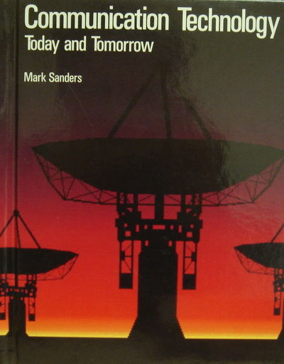 Communication Technology: Today and Tomorrow by Sanders ...