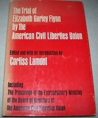 The Trial of Elizabeth Gurley Flynn by the American Civil Liberties Union (ACLU)