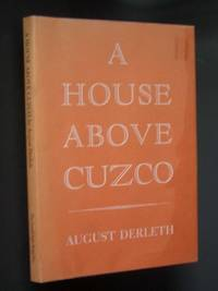 A House Above Cuzco by  August Derleth - First Edition - 1969 - from Bookworks (SKU: 997014)