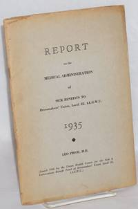 Report on the medical administration of sick benefits to Dressmakers' Union Local 22 of the International Ladies' Garment Workers' Union for the year 1935