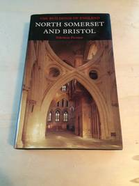 image of North Somerset and Bristol (The Buildings of England)