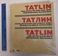 Tatlin: Neue Kunst fur eine neue Welt Internationales Symposium
