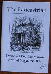 The Lancastrian : Friends of Real Lancashire Annual Magazine 2007