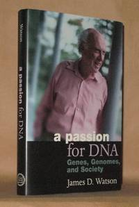 A PASSION FOR DNA  Genes, Genomes, and Society