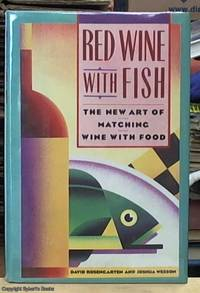 image of Red Wine with Fish : The New Art of Matching Wine with Food
