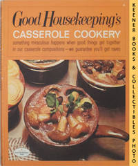 Good Housekeeping's Casserole Cookery, Vol. 4: Good Housekeeping's  Fabulous 15 Cookbooks Series by Good Housekeeping Magazine Food Editors - Paperback - First Edition - 1971 - from KEENER BOOKS (Member IOBA) (SKU: 011035)