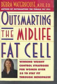 Outsmarting the Midlife Fat Cell Winning Weight Control Strategies for Women..