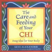 The Care and Feeding of Your Chi: Feng Shui for Your Body