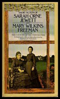 SHORT FICTION OF SARAH ORNE JEWETT AND MARY WILKINS FREEMAN