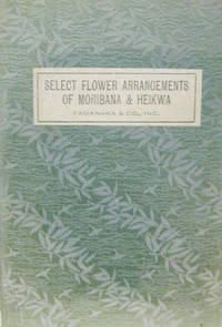 Select Flower Arrangements of Moribana and Heikwa