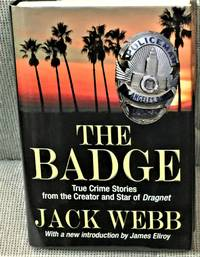 The Badge, True Crime Stories from the Creator and Star of Dragnet