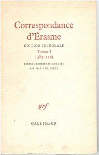 image of Correspondance d' erasme / edition intégrale/ tome 1 : 1484-1514